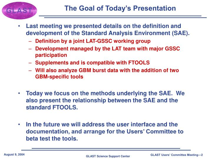 The goal of today s presentation