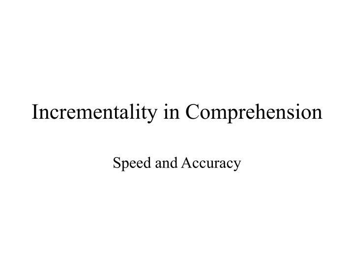 incrementality in comprehension n.