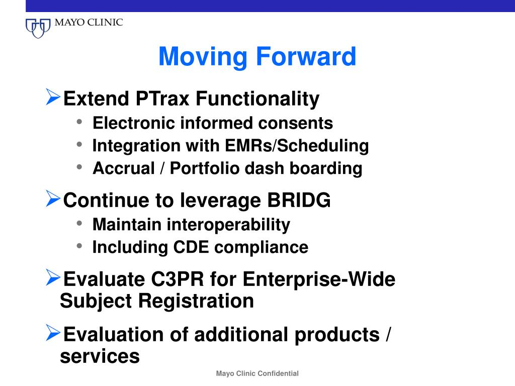 PPT - Mayo Clinic Research Participant Tracking (PTrax) C3PR