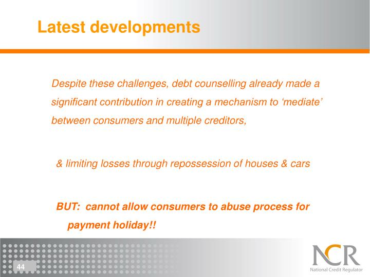 Despite these challenges, debt counselling already made a significant contribution in creating a mechanism to 'mediate' between consumers and multiple creditors,