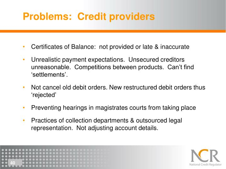 Problems:  Credit providers