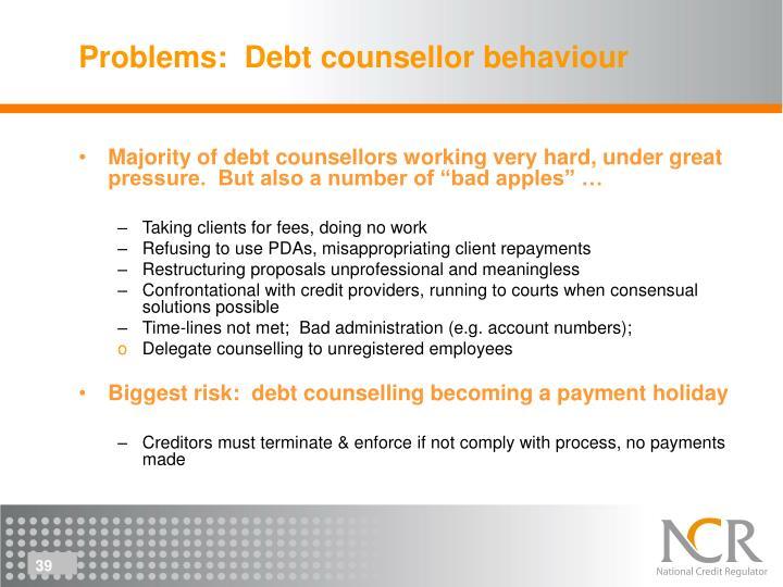 Problems:  Debt counsellor behaviour
