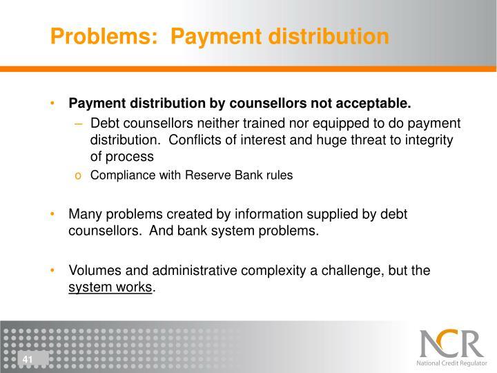 Problems:  Payment distribution