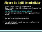 s igara ile ilgili istatistikler