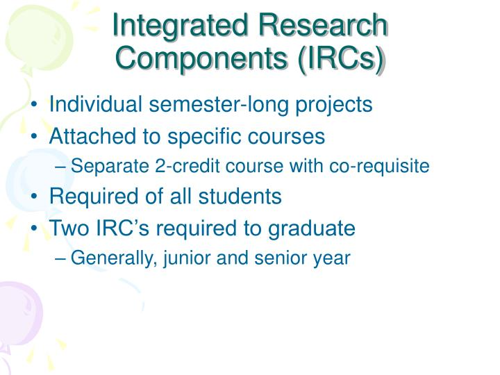 Integrated research components ircs