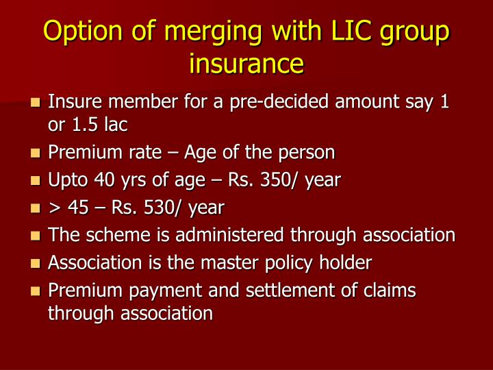 Option of merging with LIC group insurance