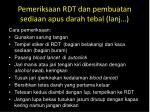 pemeriksaan rdt dan pembuatan sediaan apus darah tebal lanj1