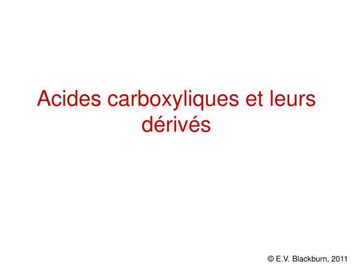 Acides carboxyliques et leurs d riv s