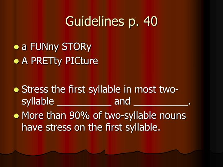 Guidelines p. 40