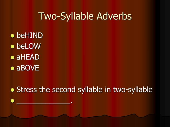 Two-Syllable Adverbs