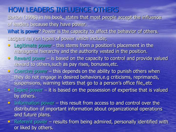 HOW LEADERS INFLUENCE OTHERS