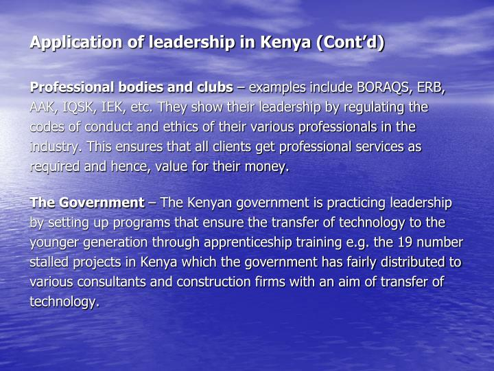 Application of leadership in Kenya (Cont'd)