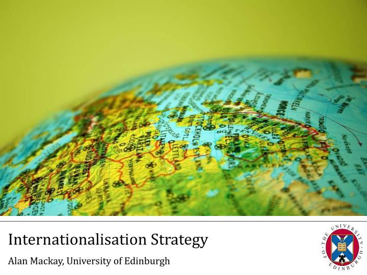 University of edinburgh internationalisation strategy ~ blogger.com