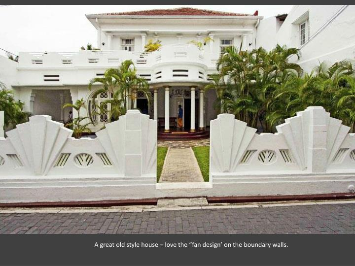 """A great old style house – love the """"fan design' on the boundary walls."""