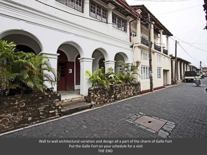 Wall to wall architectural variation and design all a part of the charm of Galle Fort