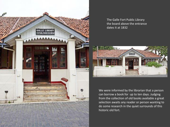 The Galle Fort Public Library the board above the entrance dates it at 1832