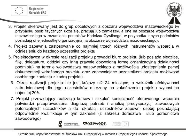 3. Projekt skierowany jest do grup docelowych z obszaru województwa mazowieckiego