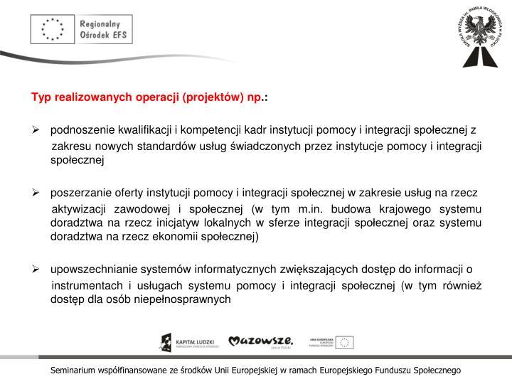Typ realizowanych operacji (projektów) np