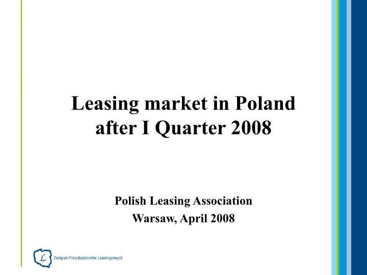 leasing market in poland after i quarter 2008 n.