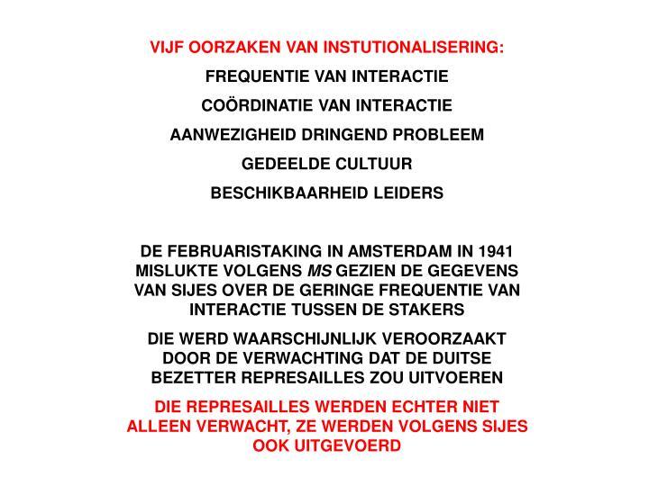 VIJF OORZAKEN VAN INSTUTIONALISERING: