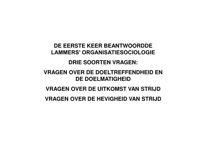 DE EERSTE KEER BEANTWOORDDE LAMMERS' ORGANISATIESOCIOLOGIE