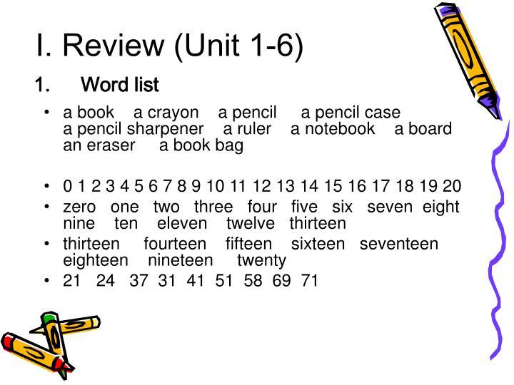 I review unit 1 6