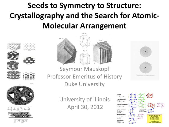 seeds to symmetry to structure crystallography and the search for atomic molecular arrangement n.