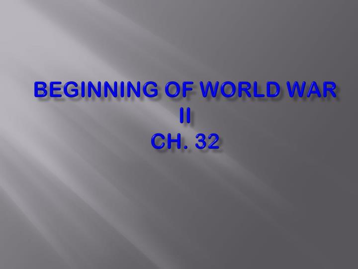 beginning of world war ii ch 32 n.