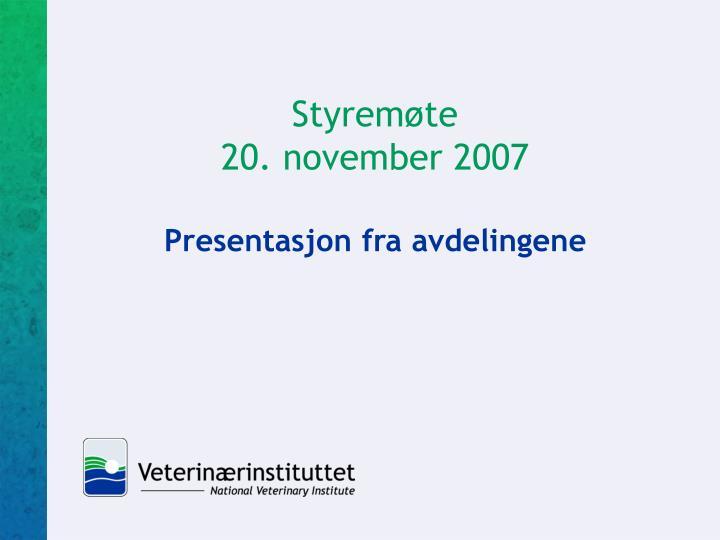 styrem te 20 november 2007 presentasjon fra avdelingene n.