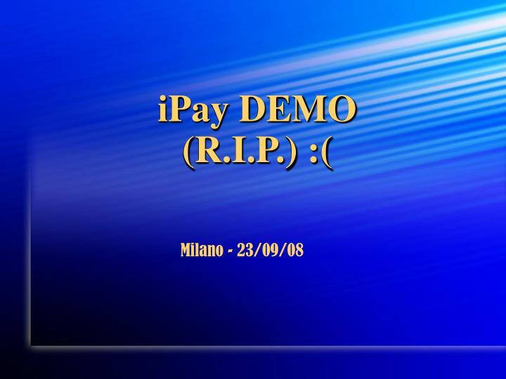 Ipay demo r i p