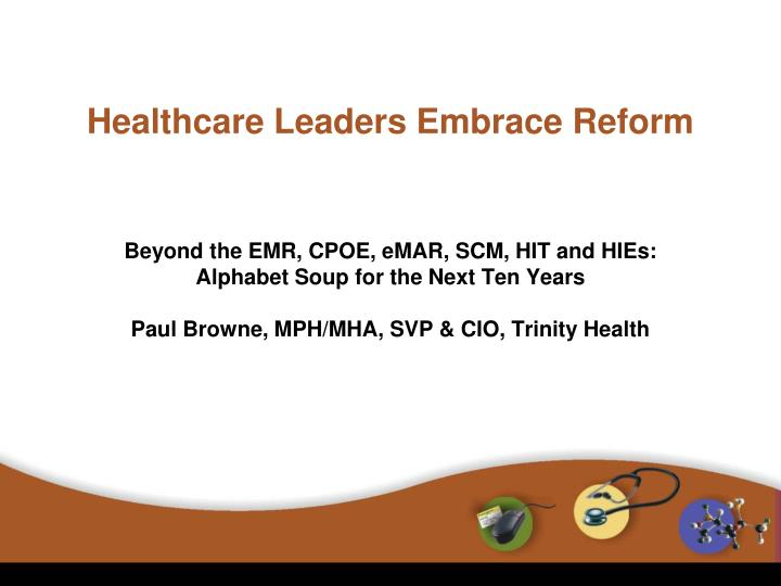 healthcare leaders embrace reform n.