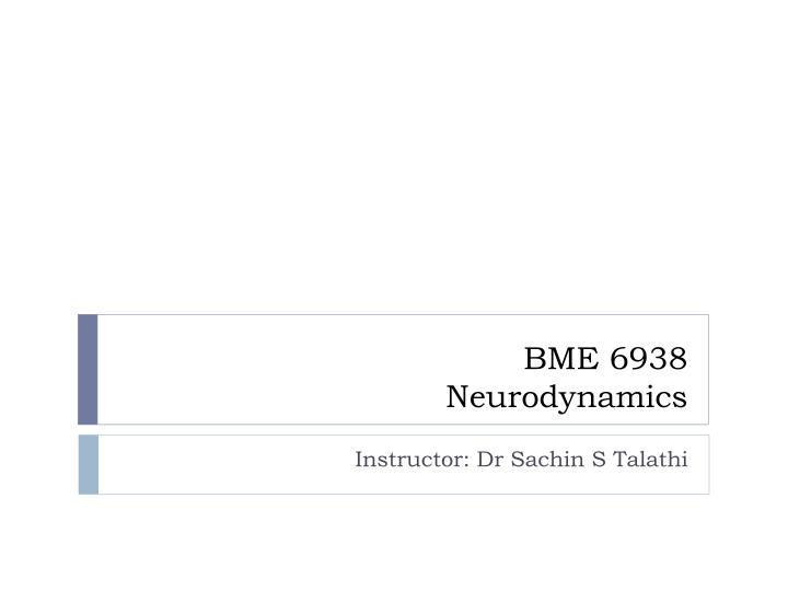 Bme 6938 neurodynamics