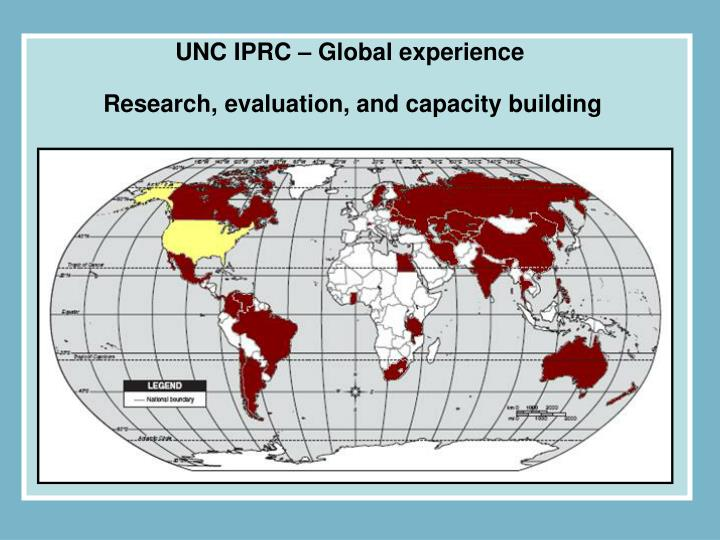 UNC IPRC – Global experience