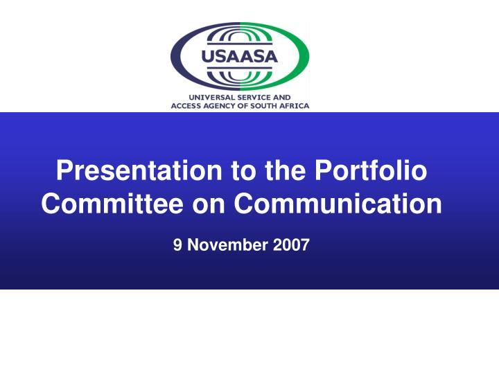 presentation to the portfolio committee on communication 9 november 2007 n.