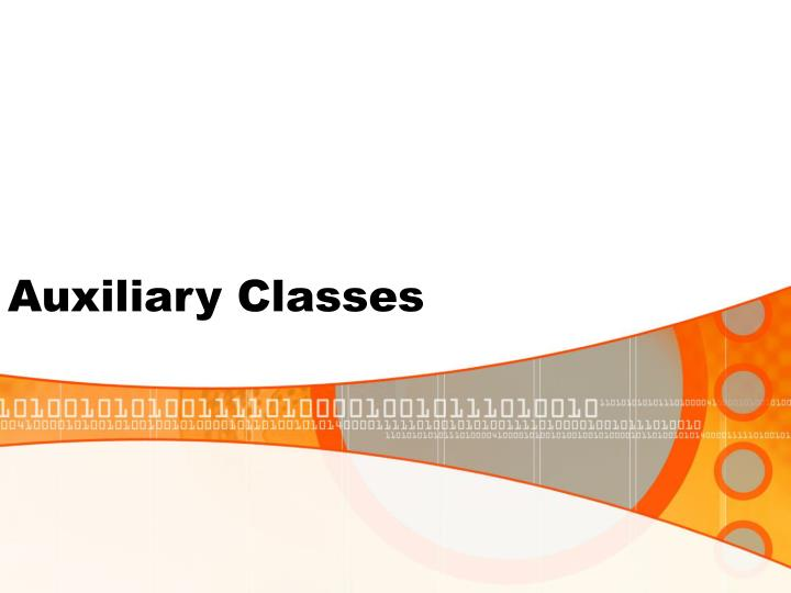 Auxiliary Classes