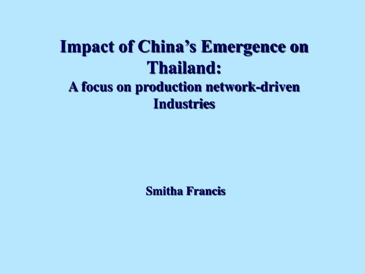 impact of china s emergence on thailand a focus on production network driven industries n.