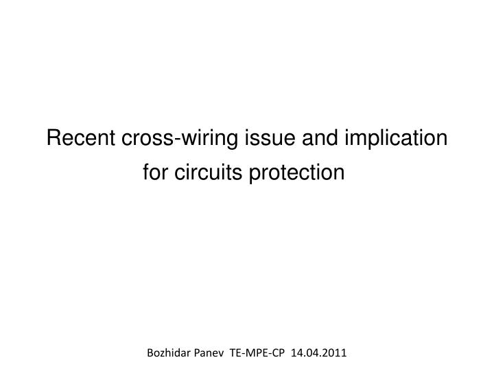 recent cross wiring issue and implication for circuits protection n.