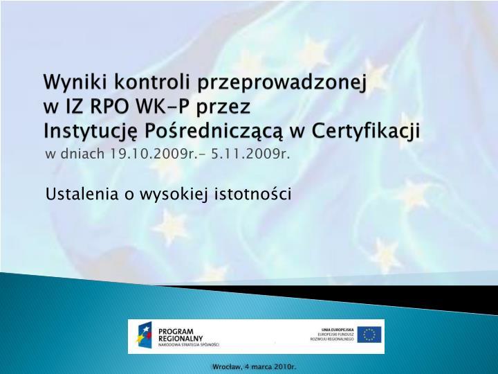 wyniki kontroli przeprowadzonej w iz rpo wk p przez instytucj po rednicz c w certyfikacji