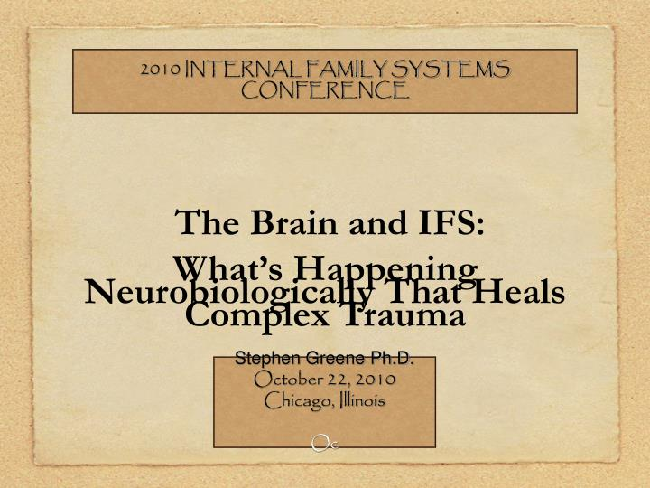 the brain and ifs what s happening neurobiologically that heals complex trauma n.