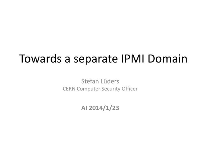 towards a separate ipmi domain n.