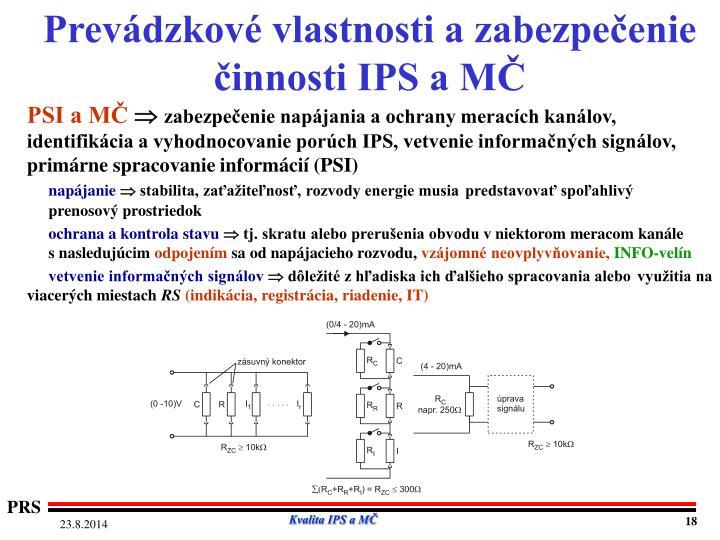 Prevádzkové vlastnosti a zabezpečenie činnosti IPS a MČ