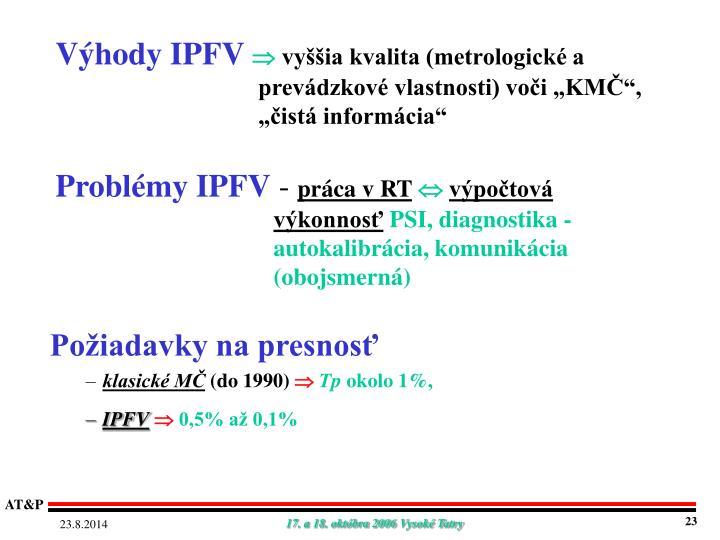Výhody IPFV
