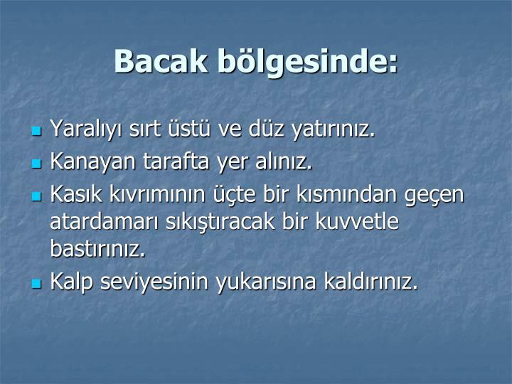 Bacak bölgesinde: