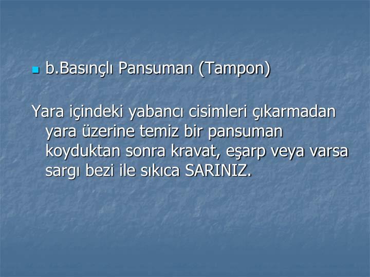 b.Basınçlı Pansuman (Tampon)