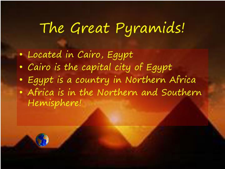 The Great Pyramids!