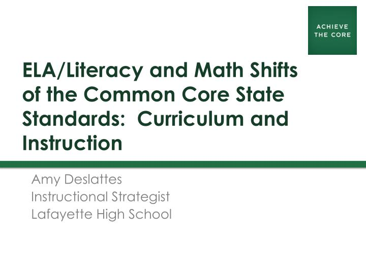 PPT - ELA/Literacy and Math Shifts of the Common Core State