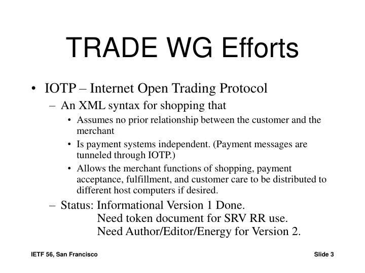 Trade wg efforts