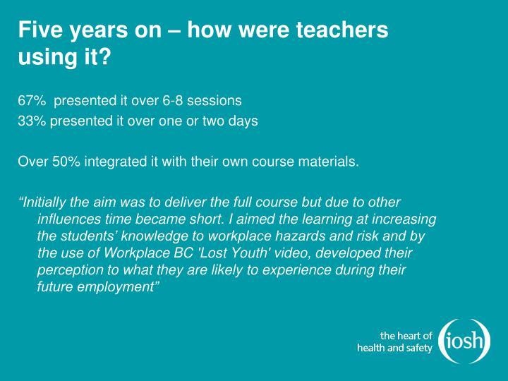 Five years on – how were teachers using it?