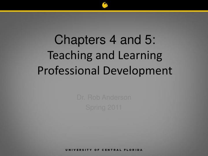 Chapters 4 and 5 teaching and learning professional development
