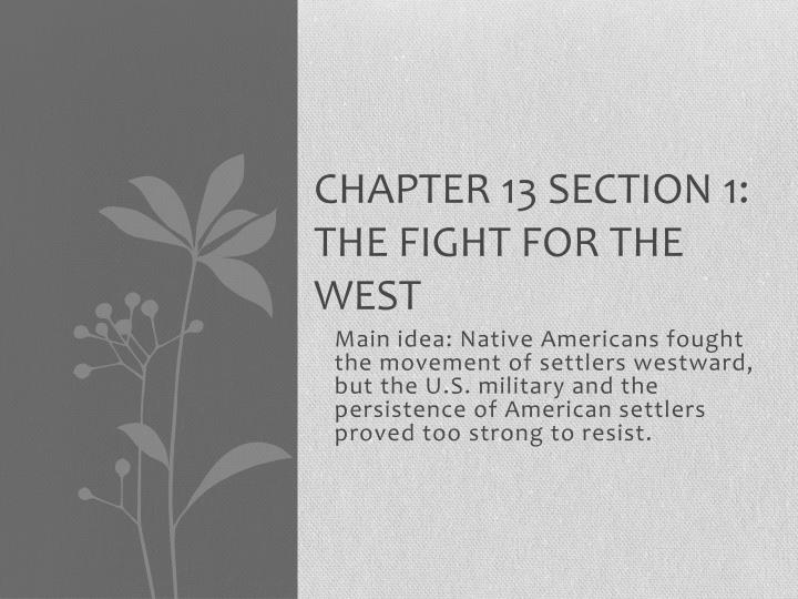 Chapter 13 section 1 the fight for the west
